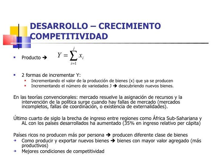 DESARROLLO – CRECIMIENTO COMPETITIVIDAD <ul><li>Producto   </li></ul><ul><li>2 formas de incrementar Y: </li></ul><ul><ul...