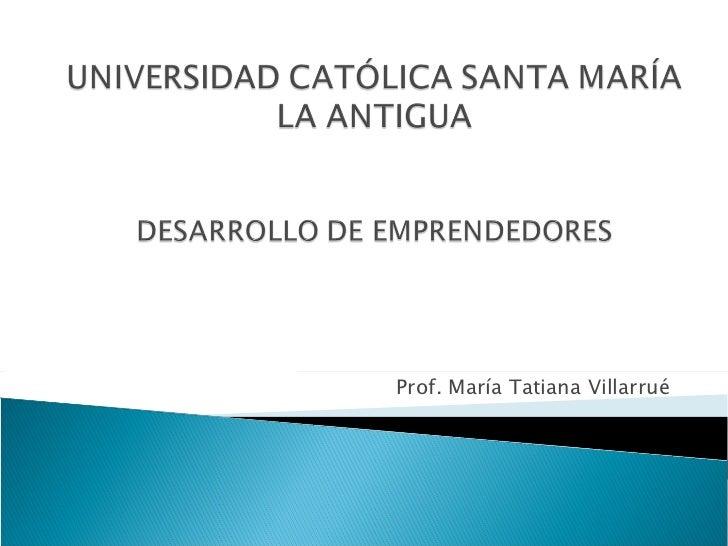 Prof. María Tatiana Villarrué