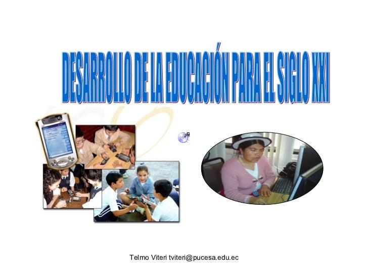 DESARROLLO DE LA EDUCACIÓN PARA EL SIGLO XXI