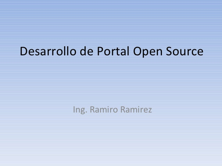 Desarrollo de Portal Open Source Ing. Ramiro Ramirez