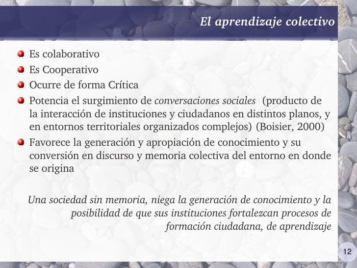 Elaprendizajecolectivo  Escolaborativo EsCooperativo OcurredeformaCrítica Potenciaelsurgimientodeconversaciones...