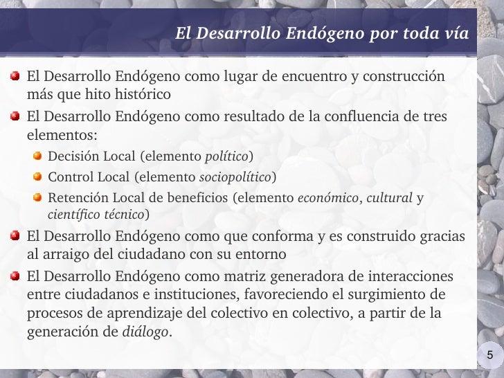 ElDesarrolloEndógenoportodavía  ElDesarrolloEndógenocomolugardeencuentroyconstrucción másquehitohistórico...