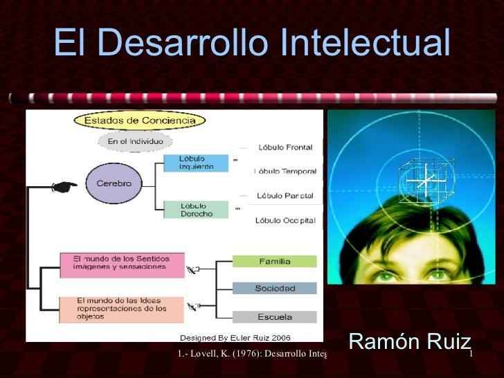 El Desarrollo Intelectual Ramón Ruiz