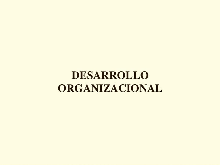 DESARROLLO       ORGANIZACIONALDESARROLLO ORGANIZACIONAL