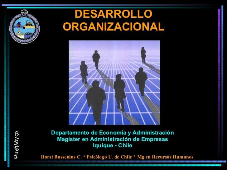DESARROLLO ORGANIZACIONAL Departamento de Economía y Administración Magister en Administración de Empresas Iquique - Chile...