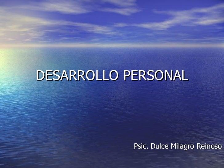 DESARROLLO PERSONAL Psic. Dulce Milagro Reinoso