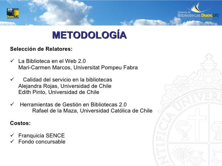 <ul><li>Selección de Relatores: </li></ul><ul><li>La Biblioteca en el Web 2.0 </li></ul><ul><li>Mari-Carmen Marcos, Univer...