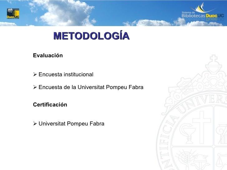 <ul><li>Evaluación </li></ul><ul><ul><ul><li>Encuesta institucional </li></ul></ul></ul><ul><ul><ul><li>Encuesta de la Uni...
