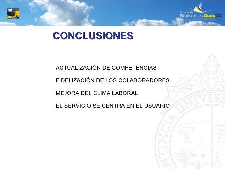 CONCLUSIONES ACTUALIZACIÓN DE COMPETENCIAS FIDELIZACIÓN DE LOS COLABORADORES MEJORA DEL CLIMA LABORAL EL SERVICIO SE CENTR...