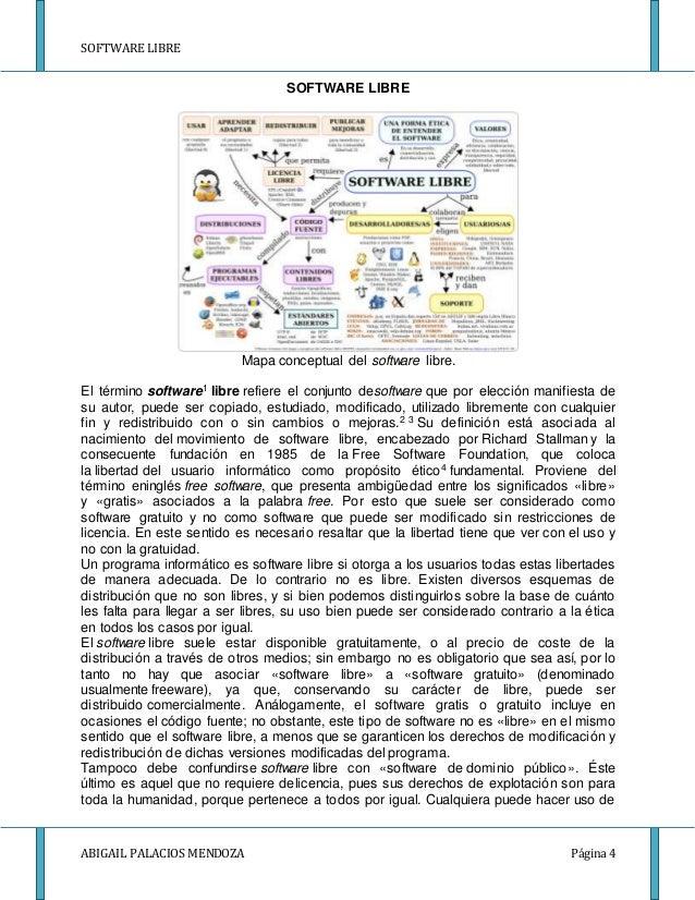 SOFTWARE LIBRE ABIGAIL PALACIOS MENDOZA Página 4 SOFTWARE LIBRE Mapa conceptual del software libre. El término software1 l...