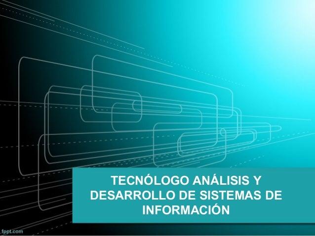 TECNÓLOGO ANÁLISIS Y DESARROLLO DE SISTEMAS DE INFORMACIÓN