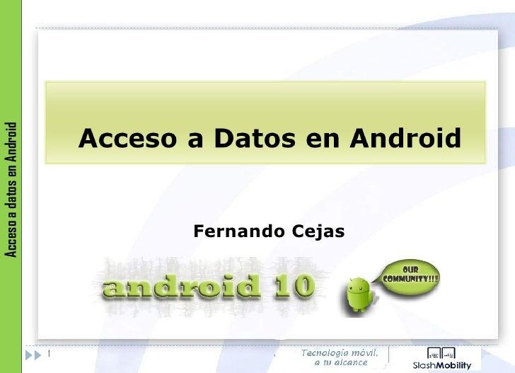 Fernando Cejas Acceso a datos en Android