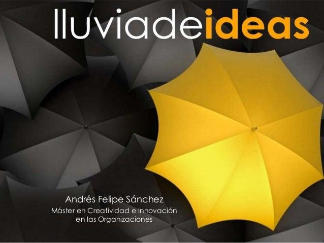 Andrés Felipe Sánchez Máster en Creatividad e Innovación en las Organizaciones