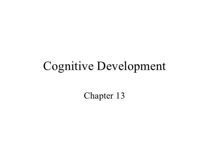 Cognitive Development Chapter 13