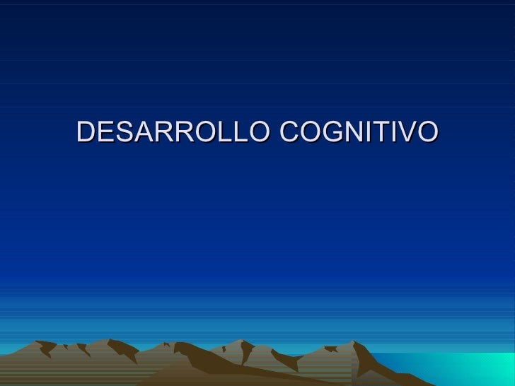DESARROLLO COGNITIVO