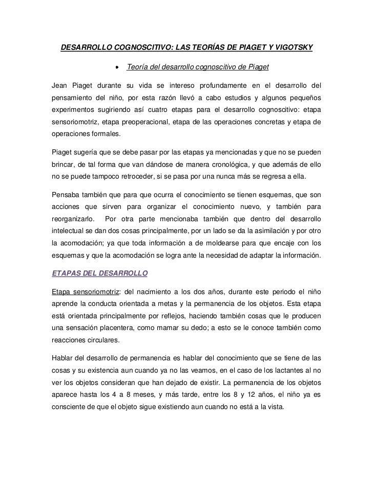 DESARROLLO COGNOSCITIVO: LAS TEORÍAS DE PIAGET Y VIGOTSKY<br />Teoría del desarrollo cognoscitivo de Piaget <br />Jean Pia...