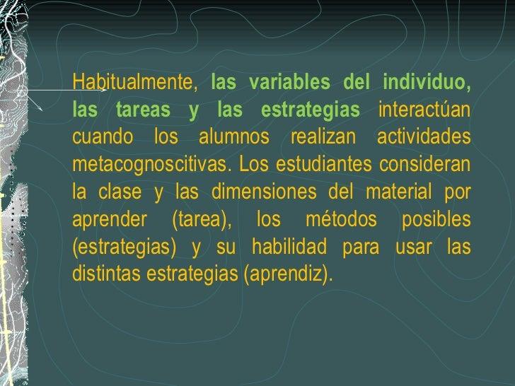 Habitualmente,  las variables del individuo, las tareas y las estrategias   interactúan cuando los alumnos realizan activi...