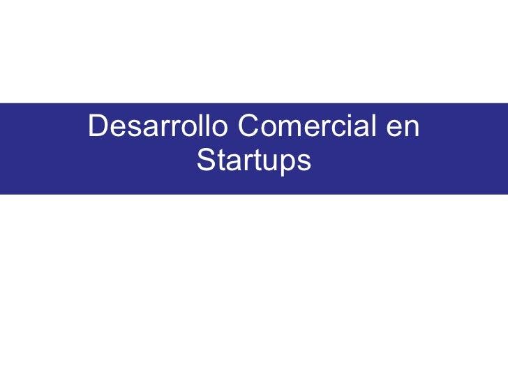 Desarrollo Comercial en Startups