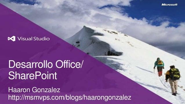 Desarrollo Office/SharePointHaaron Gonzalezhttp://msmvps.com/blogs/haarongonzalez