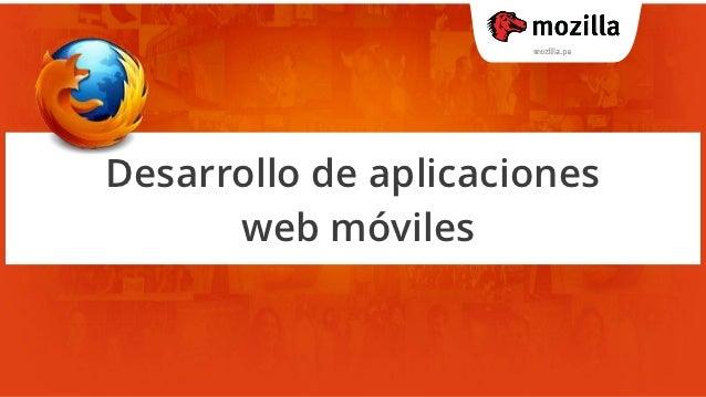 Desarrollo de aplicaciones      web móviles