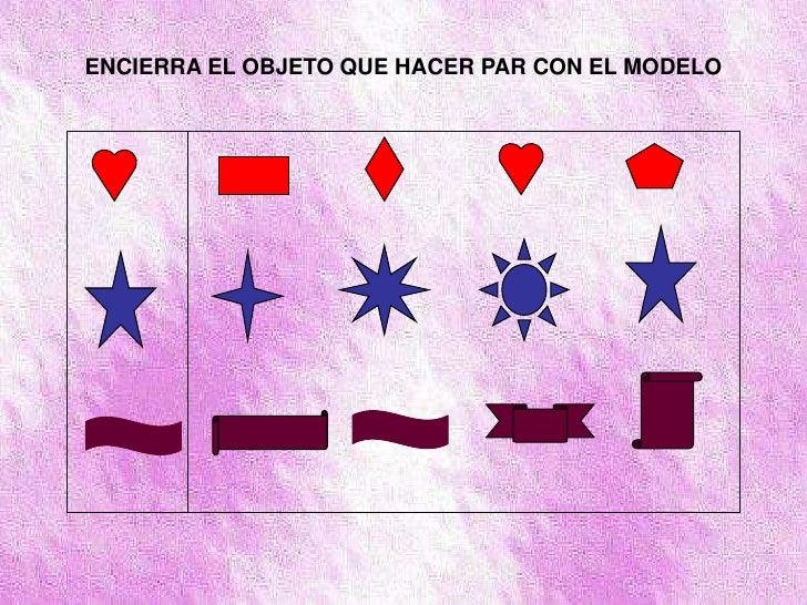ENCIERRA EL OBJETO QUE HACER PAR CON EL MODELO<br />
