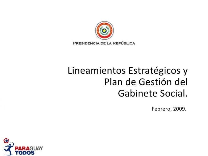 Lineamientos Estratégicos y Plan de Gestión del Gabinete Social. Febrero, 2009.