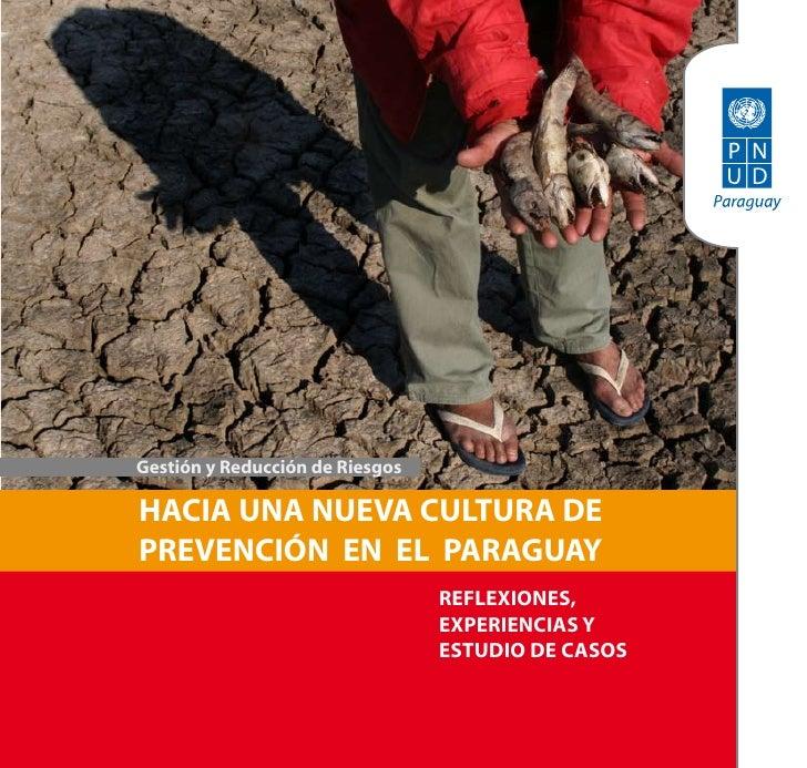 gestión y reducción de riesgos  Hacia una nueva cultura de prevención en el paraguaY                                  reFl...