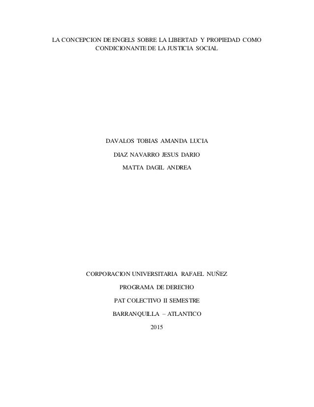 LA CONCEPCION DE ENGELS SOBRE LA LIBERTAD Y PROPIEDAD COMO CONDICIONANTE DE LA JUSTICIA SOCIAL DAVALOS TOBIAS AMANDA LUCIA...