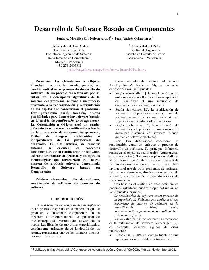 1  Desarrollo de Software Basado en Componentes                  Jonás A. Montilva C.1, Nelson Arapé2 y Juan Andrés Colmen...