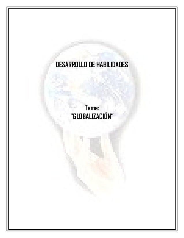 """DESARROLLO DE HABILIDADES          Tema:     """"GLOBALIZACIÓN"""""""