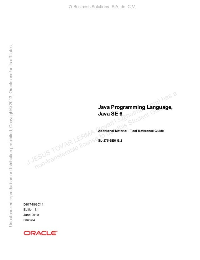 Java Programming Language, Java SE 6 Additional Material - Tool Reference Guide SL-275-SE6 G.2 D61748GC11 Edition 1.1 June...