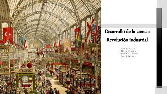 11 TITULO A 1 Desarrollo de la ciencia Revolución industrial Nelly laura Elvis Quispe Anyolina limaco David Mamani