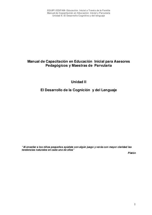 EQUIP1/EDIFAM- Educación Inicial a Través de la Familia Manual de Capacitación en Educación Inicial y Parvularia Unidad II...