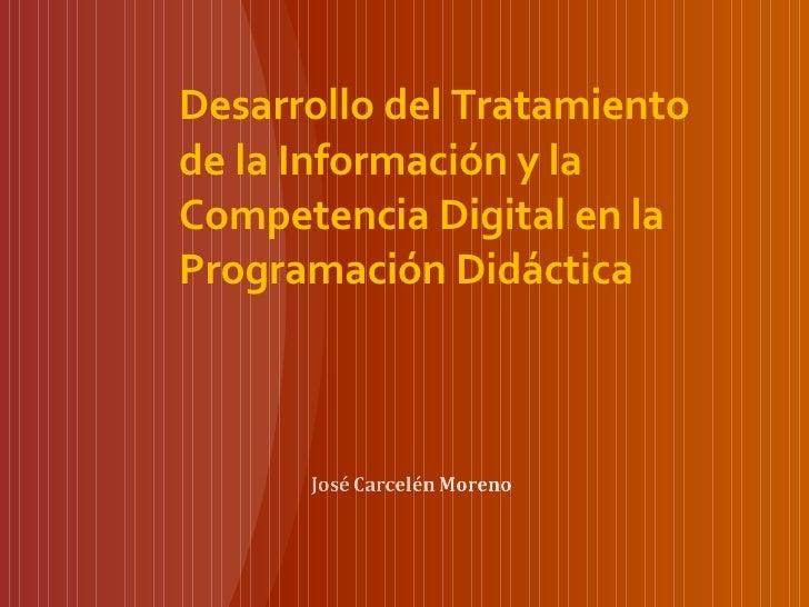 Desarrollo del Tratamiento de la Información y la  Competencia Digital en la Programación Didáctica
