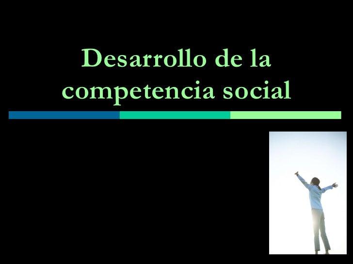 Desarrollo de la competencia social