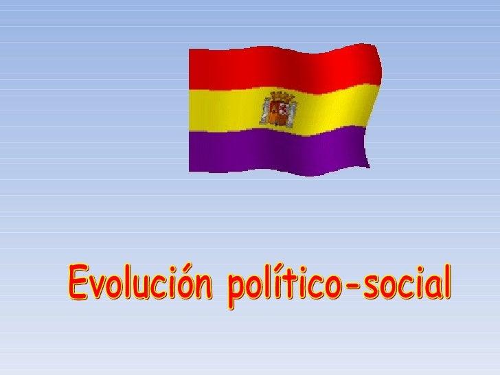 Evolución político-social