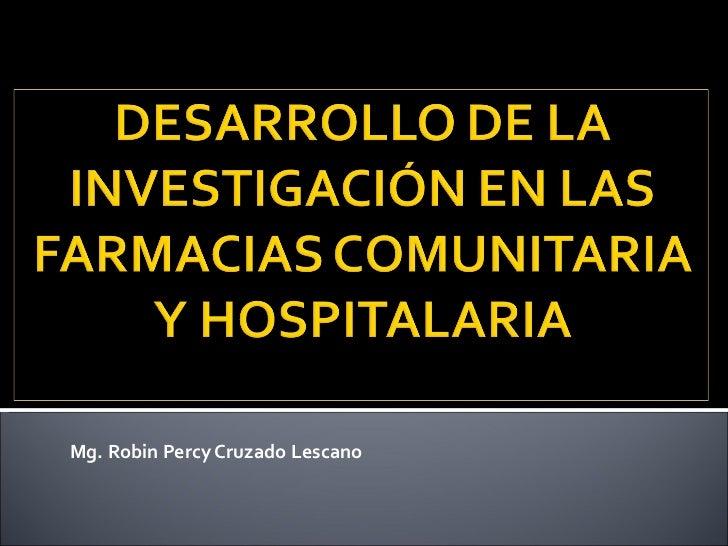 Mg. Robin Percy Cruzado Lescano