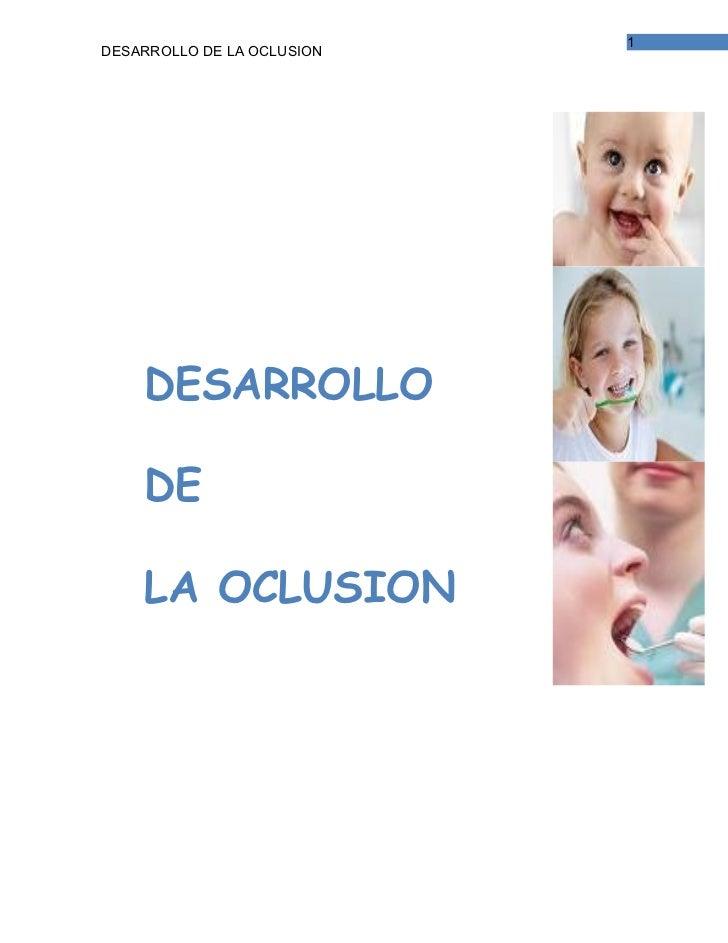 1DESARROLLO DE LA OCLUSION    DESARROLLO    DE    LA OCLUSION