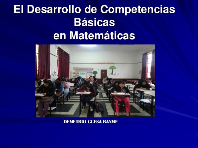 El Desarrollo de Competencias Básicas en Matemáticas DEMETRIO CCESA RAYME