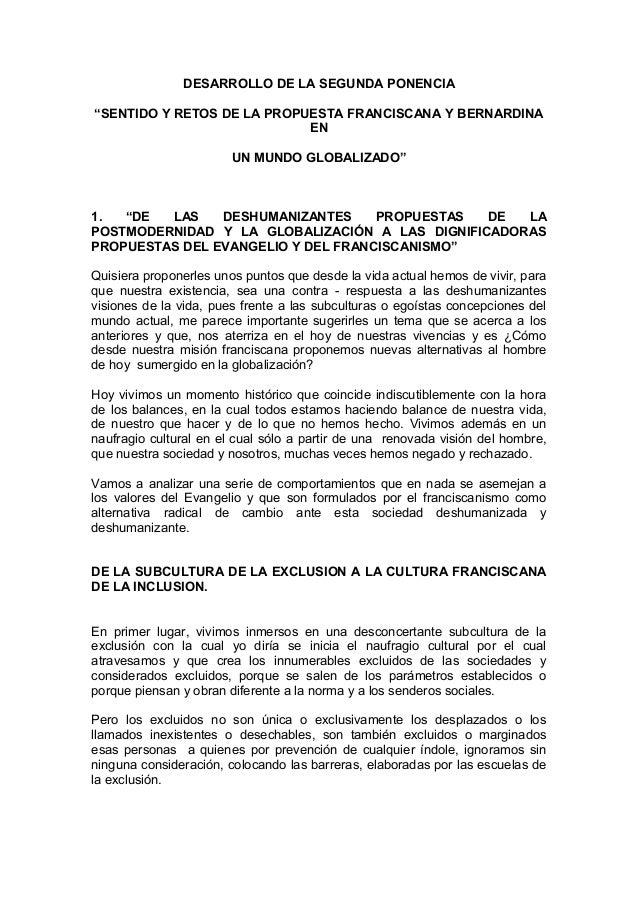 """DESARROLLO DE LA SEGUNDA PONENCIA """"SENTIDO Y RETOS DE LA PROPUESTA FRANCISCANA Y BERNARDINA EN UN MUNDO GLOBALIZADO"""" 1. """"D..."""
