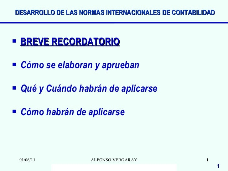 <ul><li>BREVE RECORDATORIO </li></ul><ul><li>Cómo se elaboran y aprueban </li></ul><ul><li>Qué y Cuándo habrán de aplicars...