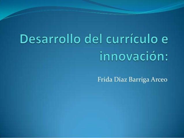 Frida Díaz Barriga Arceo