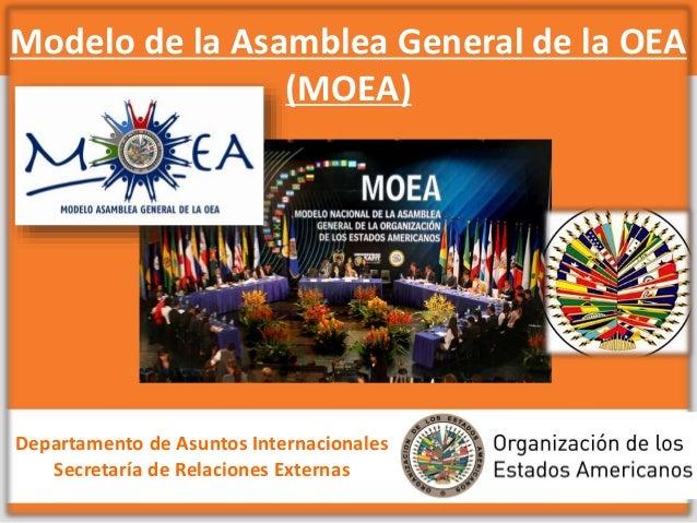 Modelo de la Asamblea General de la OEA (MOEA) Departamento de Asuntos Internacionales Secretaría de Relaciones Externas