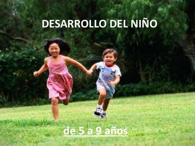 DESARROLLO DEL NIÑO   de 5 a 9 años