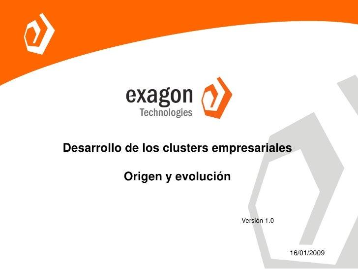 Desarrollo de los clusters empresariales            Origen y evolución                                  Versión 1.0       ...