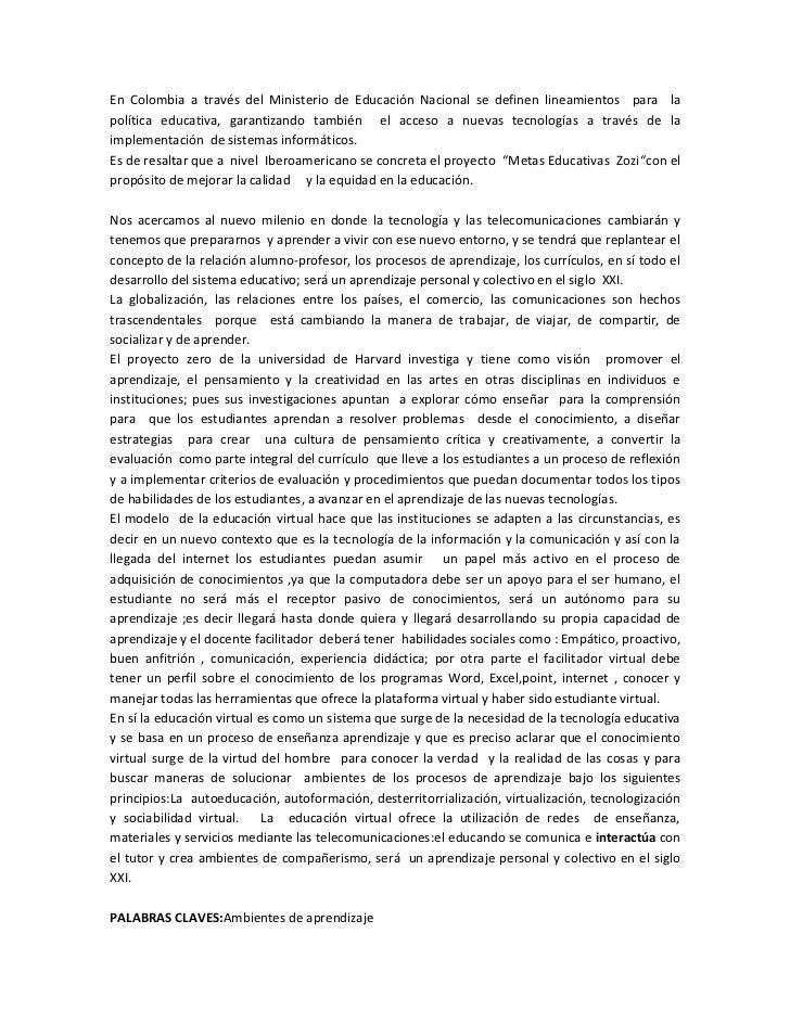 En Colombia a través del Ministerio de Educación Nacional se definen lineamientos para lapolítica educativa, garantizando ...