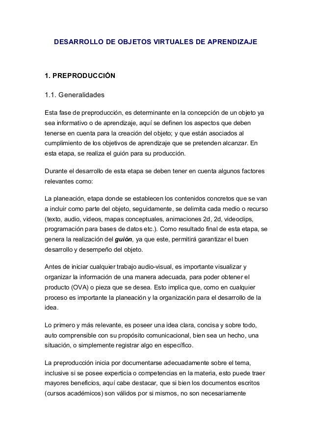 DESARROLLO DE OBJETOS VIRTUALES DE APRENDIZAJE 1. PREPRODUCCIÓN 1.1. Generalidades Esta fase de preproducción, es determin...