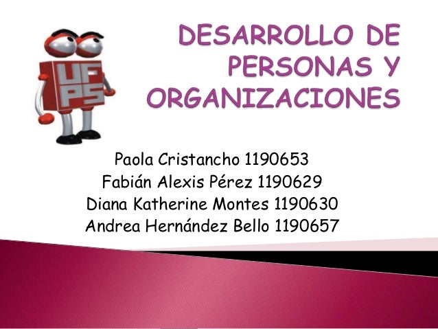 Paola Cristancho 1190653  Fabián Alexis Pérez 1190629Diana Katherine Montes 1190630Andrea Hernández Bello 1190657