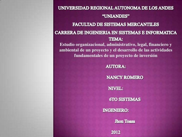 Estudio organizacional, administrativo, legal, financiero yambiental de un proyecto y el desarrollo de las actividades    ...