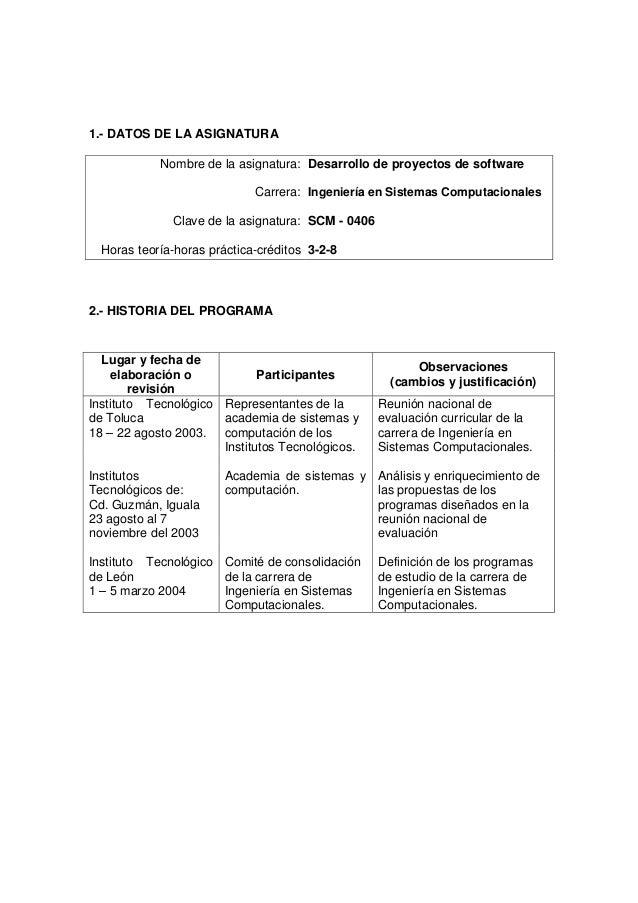 1.- DATOS DE LA ASIGNATURA Nombre de la asignatura: Desarrollo de proyectos de software Carrera: Ingeniería en Sistemas Co...